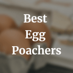 Best Egg Poachers