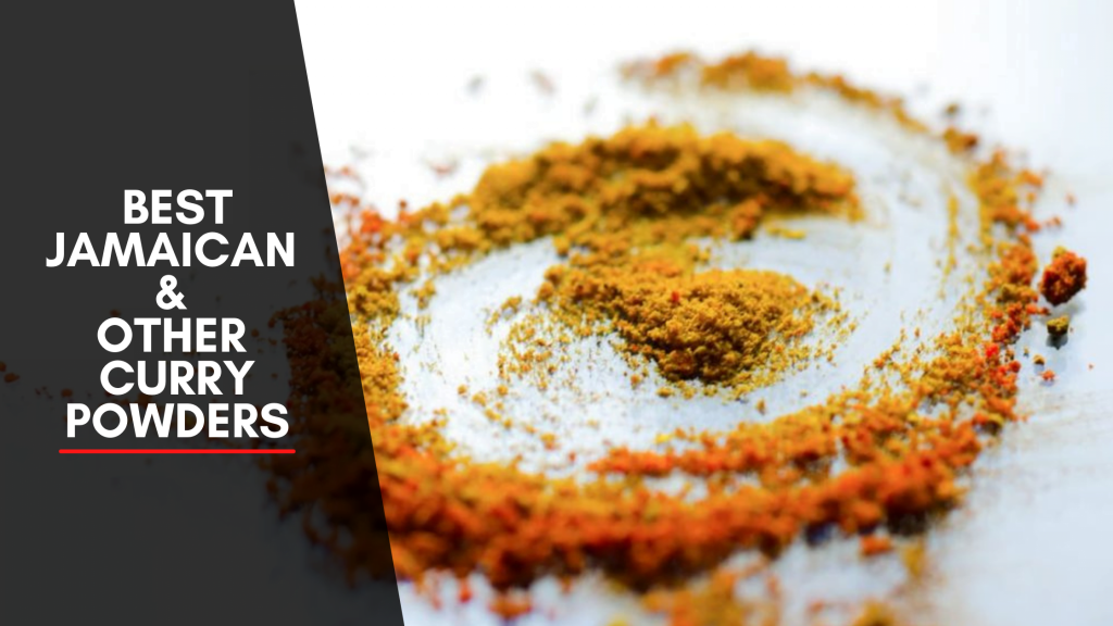 Best Jamaican & Other Curry Powders
